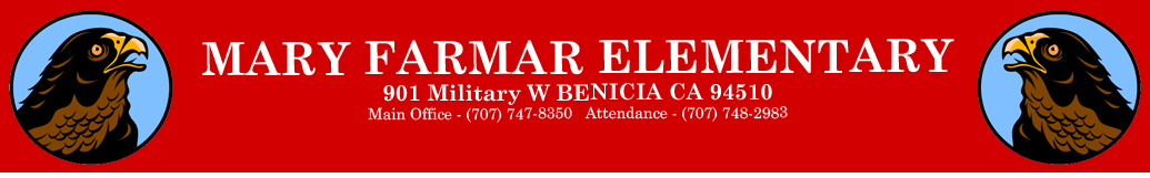 Mary Farmar Elementary, 901 Military W  Benicia CA 94510, Mail Office - (707) 747-8350 Main Office - (707) 748-2983